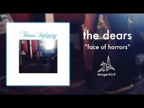 the-dears-face-of-horrors-official-audio-dangerbird-records