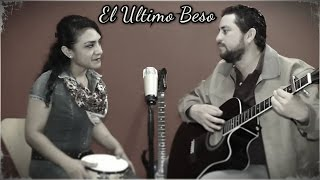 El Ultimo Beso Cover By DannyMar