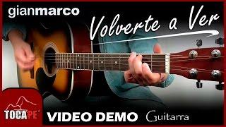 Volverte a Ver - Gian Marco - Video Demo de Guitarra 🎸