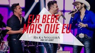 Rick & Nogueira - Ela Bebe Mais Que Eu | DVD Uma Nova História