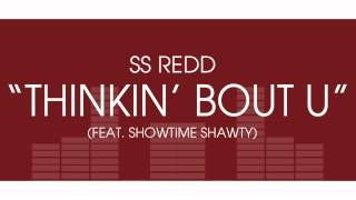 "SS Redd - ""Thinkin' Bout U (Secret Lovers)"" (feat. Showtime Shawty)"