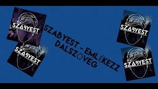 SZABYEST   EMLÉKEZZ – HIVATALOS DALSZÖVEG – 2017