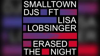 Smalltown DJs - Erased The Night feat Lisa Lobsinger (Codes Remix)