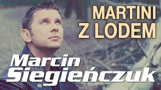 Marcin Siegieńczuk - Martini z lodem (Official Video)