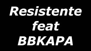 """Resistente feat: Bbkapa"""" Inspiração"""""""
