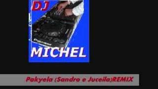 PAKYELA (SANDRO E JUCEILA) REMIX - DJ MICHEL
