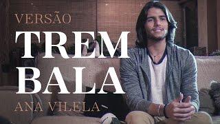 """Zek - Versão """"Trem Bala"""" (Ana Vilela)"""