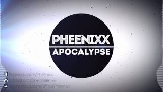 Pheenixx - Apocalypse (Original Mix) [OUT NOW]