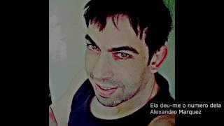 Ela Deu-Me O Numéro Dela - Alexandro Marquez(album 'Tu Vais Ser Minha')