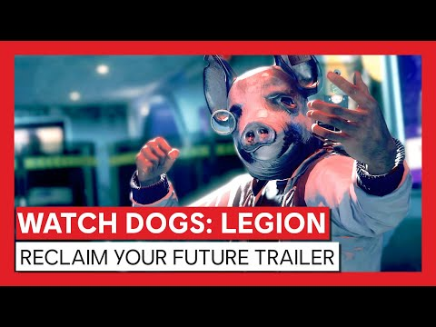 """WTFF::: New Watch Dogs Legion Trailer Encourages You to \""""Reclaim Your Future"""