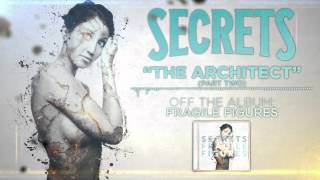 SECRETS - The Architect (Part 2)