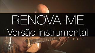 Renova-me (versão Aline Barros) - Violão Fingerstyle (Instrumental completo) GOSPEL SESSIONS