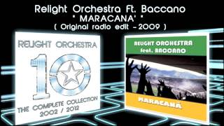 MARACANA' - Relight Orchestra ft. Baccano ( 2009 radio edit )