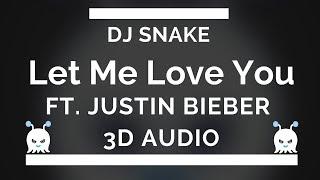 DJ Snake - Let Me Love You ft. Justin Bieber | 3D Audio | Use Headphones