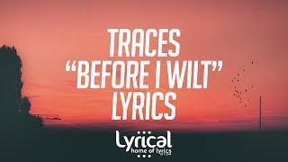 TRACES - Before I Wilt Lyrics