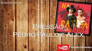 Pressão - Pedro Paulo e Alex (PPA)