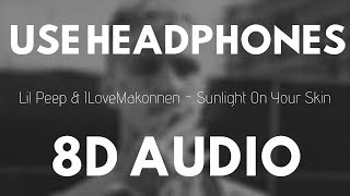Lil Peep & ILoveMakonnen - Sunlight On Your Skin (8D AUDIO)