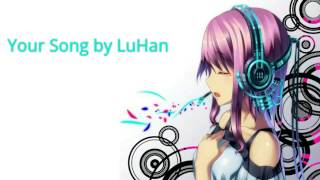 Nightcore ~ LuHan ~ Your Song