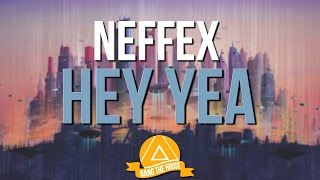 NEFFEX - Hey Yea