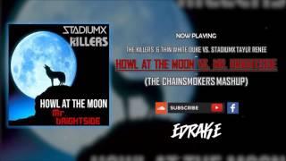 The Killers vs. Stadiumx - Mr. Brightside vs. Howl At The Moon (The Chainsmokers Mashup)