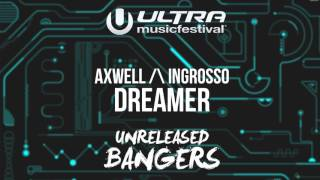 Axwell Λ Ingrosso Ft. Michel Zitron - Dreamer [UMF Miami 2K17]
