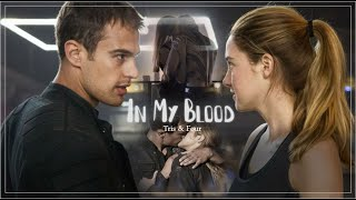 Tris & Four || In My Blood || ♡