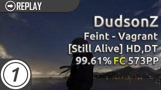 DudsonZ | Feint - Vagrant (feat. Veela) [Still Alive] HDDT 99.61% FC 573pp