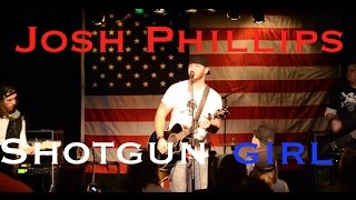 Josh Phillips - Shotgun Girl