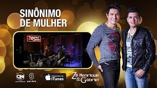 Zé Henrique e Gabriel - SINÔNIMO DE MULHER (Vídeo Oficial)
