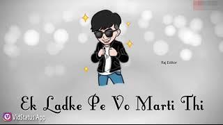 Ek ladki thi Diwani si |status video