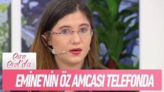 Emine'nin hiç bilmediği öz Amcası telefonda - Esra Erol'da 17 Ocak 2019