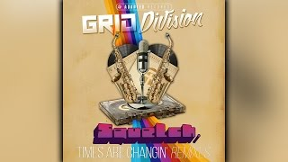 Grid Division - Times Are Changin' (Squelch Remix)