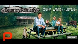 Country Remedy (Free Full Movie) Family Drama Comedy