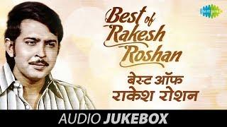 Best Songs Of Rakesh Roshan | Bollywood Songs | Hits Of Rakesh Roshan width=