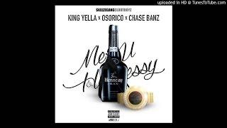 """King Yella x OsoRico x Chase Banz """"Me U & Hennessy remix"""""""
