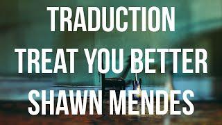 """Traduction française de """"Treat you better"""" de Shawn Mendes"""