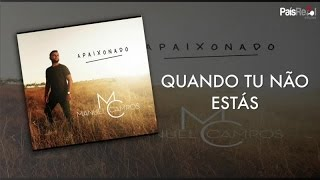 Manuel Campos - Quando Tu Não Estás