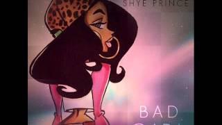 Shye Prince - Bad Girl