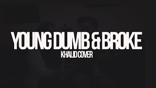 Elmore - Young Dumb & Broke [Khalid Cover]