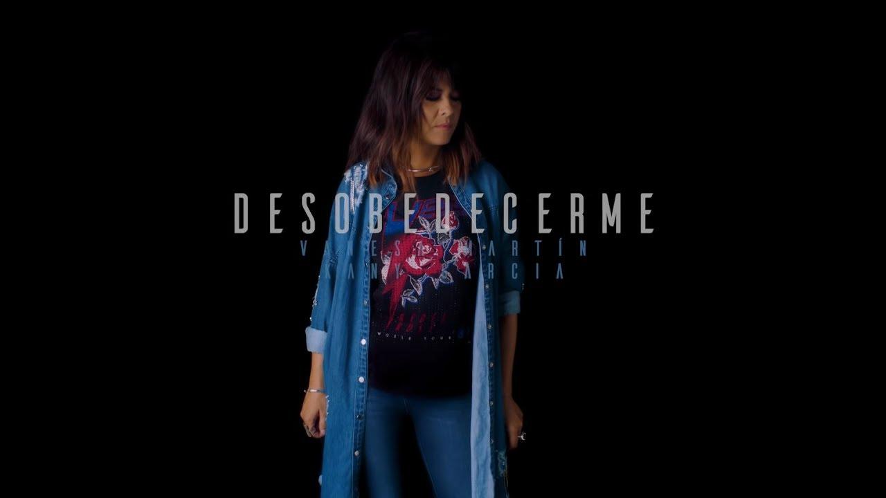 Vanesa Martín - Desobedecerme ft. Kany Garcia