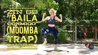 ZIN 69 Baila Conmigo (Moomba Trap) Choreo