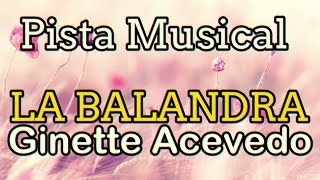 Pista Musical - La Balandra - Ginette Acevedo
