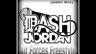 Dash Jordan - Air Forces (Freestyle)