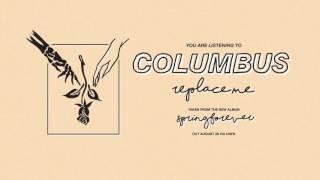 Columbus - Replace Me (Album Version)