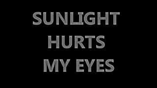 Sunlight Hurts My eyes Lyrics