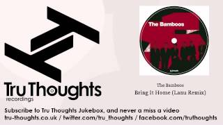 The Bamboos - Bring It Home - Lanu Remix - feat. Alice Russell