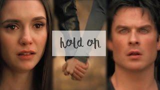 ● Damon & Elena|| Hold On [8x16] ●