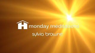 Hall of Healing | Sylvia Browne | Monday Meditation
