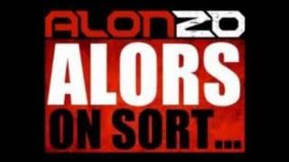 ALONZO - ALORS ON SORT - AMOUR, GLOIRE & CITE LE 4 JUIN.