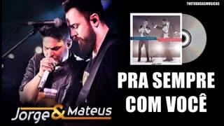Jorge e Mateus - Pra sempre com você (ÁUDIO OFICIAL)